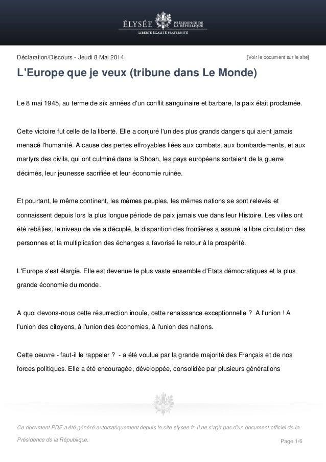 Déclaration/Discours - Jeudi 8 Mai 2014 [Voir le document sur le site] L'Europe que je veux (tribune dans Le Monde) Le 8 m...