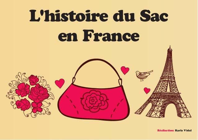 L'histoire du Sac en France Réalisation: Karla Vidal