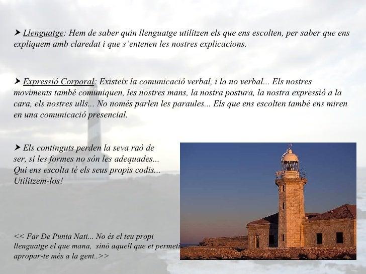 << Far De Punta Nati... No és el teu propi llenguatge el que mana,  sinó aquell que et permeti apropar-te més a la gent..>...