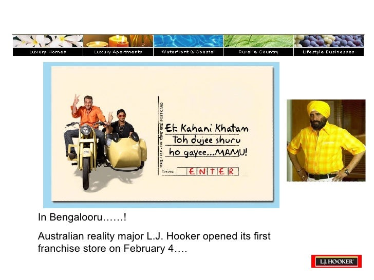 In Bengalooru……!  Australian reality major L.J. Hooker opened its first franchise store on February 4….