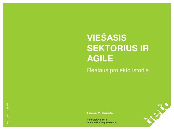 VIEŠASIS                           SEKTORIUS IR                           AGILE                           Realaus projekto...