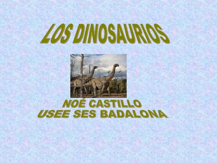 LOS DINOSAURIOS NOÉ CASTILLO USEE SES BADALONA