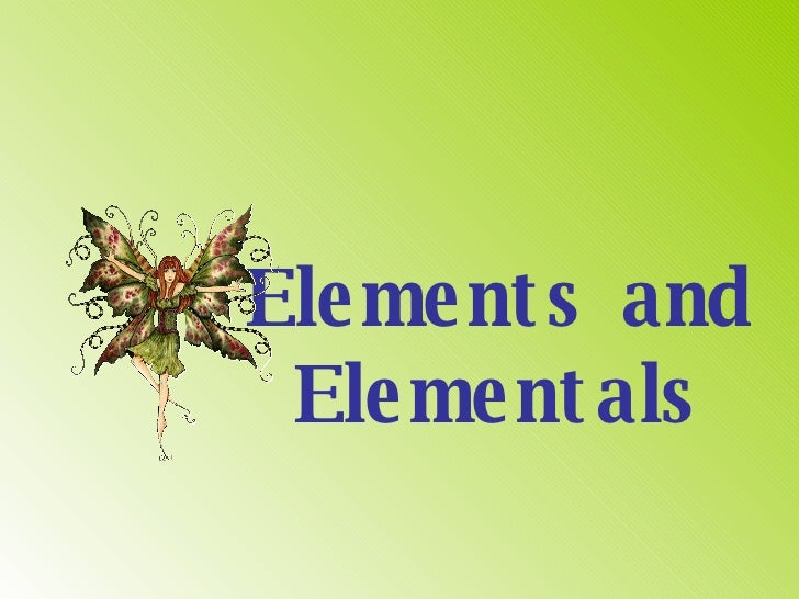Elements and Elementals