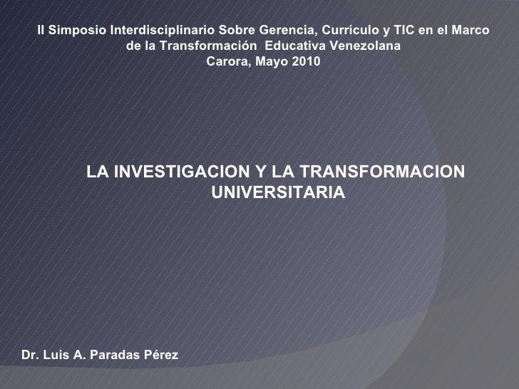 Dr. Luis A. Paradas Pérez II Simposio Interdisciplinario Sobre Gerencia, Currículo y TIC en el Marco de la Transformación ...