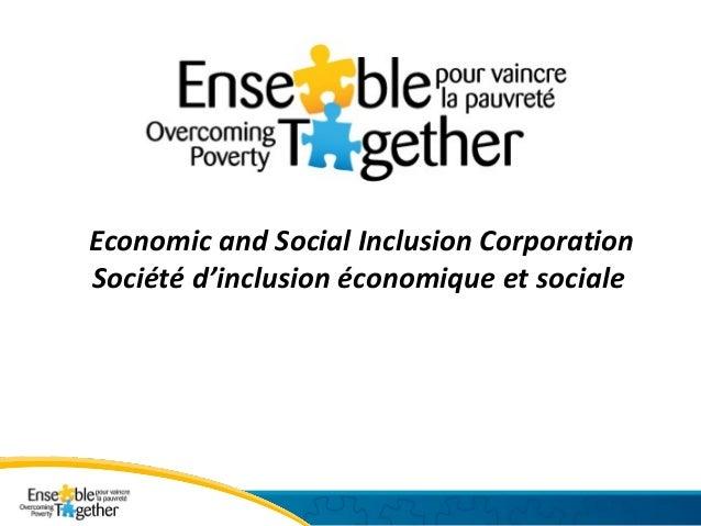 Economic and Social Inclusion Corporation Société d'inclusion économique et sociale