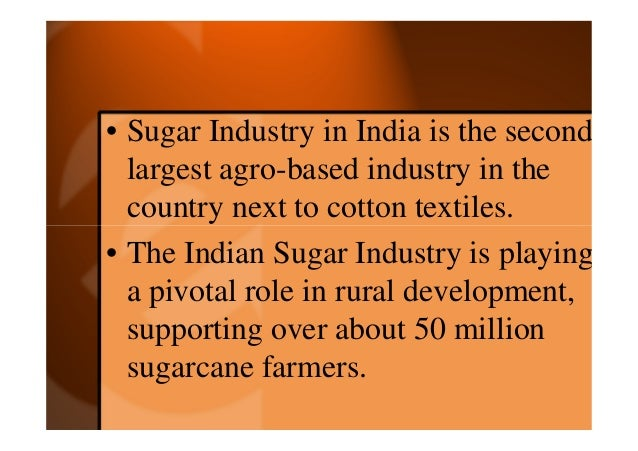 sugar industry in india The sugar industry in india is comprised of various major companies that are involved in the production of sugars.