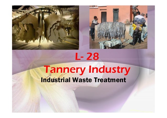 L- 28L- 28 Tannery Industry Industrial Waste Treatment