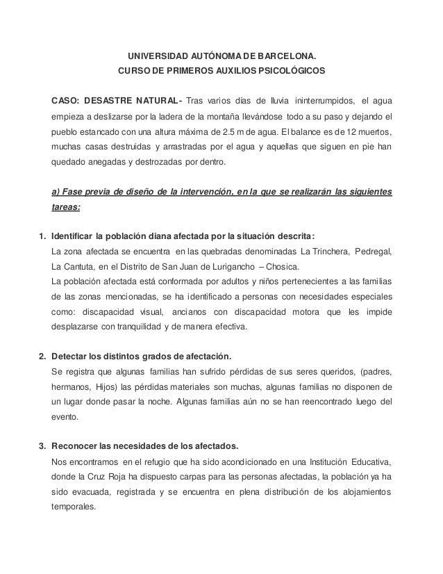 UNIVERSIDAD AUTÓNOMA DE BARCELONA. CURSO DE PRIMEROS AUXILIOS PSICOLÓGICOS CASO: DESASTRE NATURAL- Tras varios días de llu...