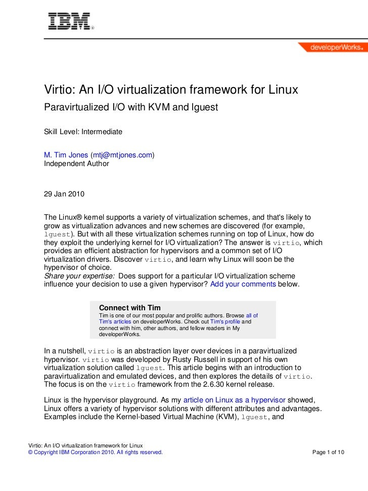 Virtio: An I/O virtualization framework for Linux      Paravirtualized I/O with KVM and lguest      Skill Level: Intermedi...