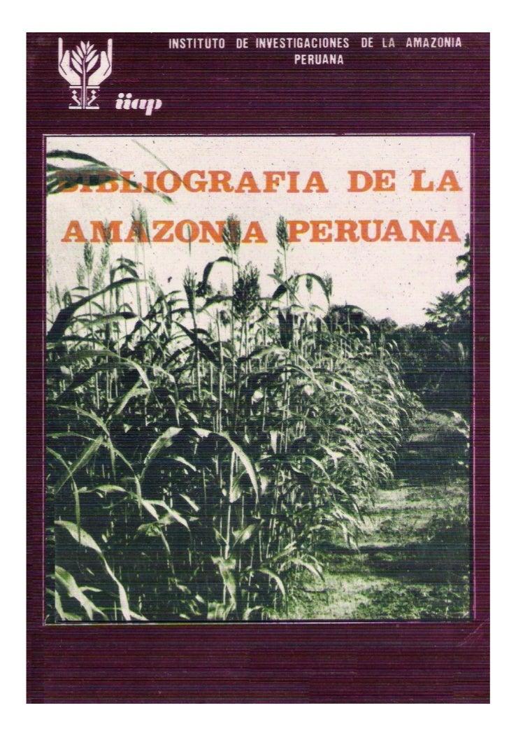 BIBLIOGRAFÍA DE LA  AMAZONIA PERUANAPOR:       LIC. LUIS CALIXTO MENDEZ       LIC. CARLOS DAVILA HERRERA       SOC. MARTHA...