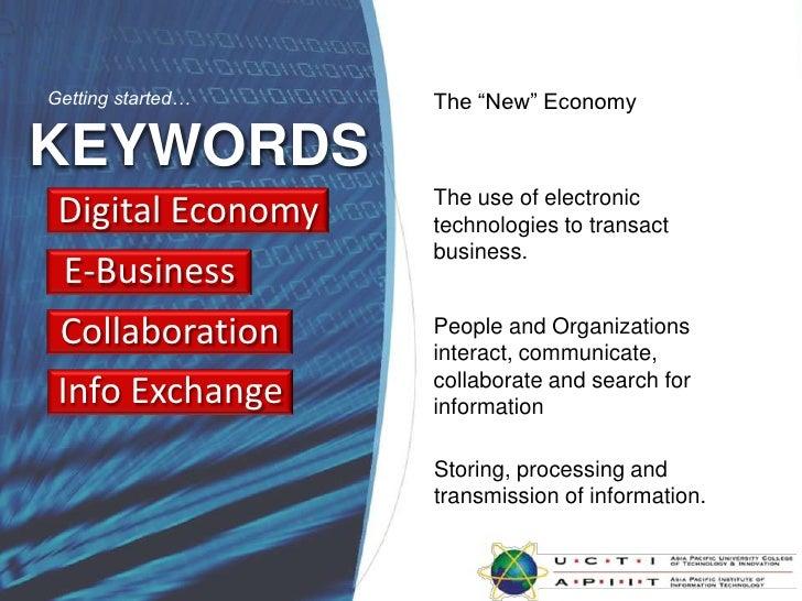 1 describe the characteristics of the digital economy and e business Describe the characteristics of the digital economy and e-business identify the major pressures in the business environment and describe the major organizatio.