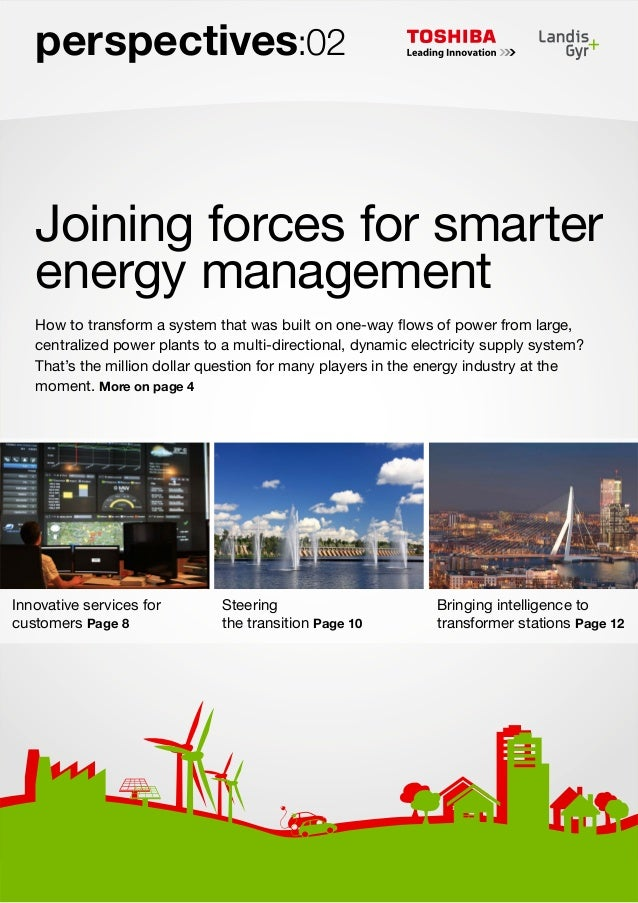 perspectives:02  Joining forces for smarter energy management How to transform a system that was built on one-way flows of...