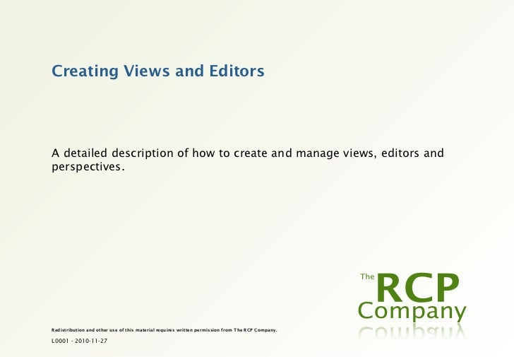 Creating Views and EditorsA detailed description of how to create and manage views, editors andperspectives.Redistribution...