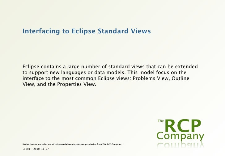 Interfacing to Eclipse Standard ViewsEclipse contains a large number of standard views that can be extendedto support new ...