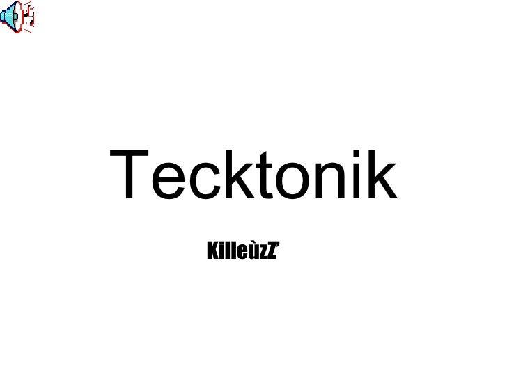 Tecktonik KilleùzZ'