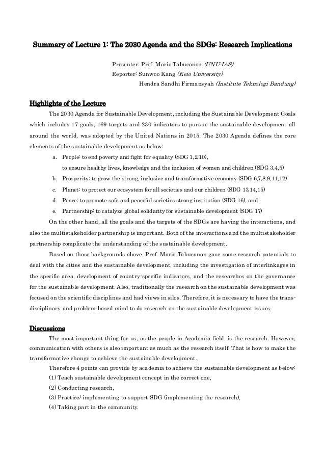 Summary of Lecture 1: The 2030 Agenda and the SDGs: Research Implications Presenter: Prof. Mario Tabucanon (UNU-IAS) Repor...