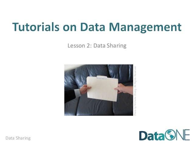 Data Sharing Lesson 2: Data Sharing PhotobyMichelleChang.AllRightsReserved