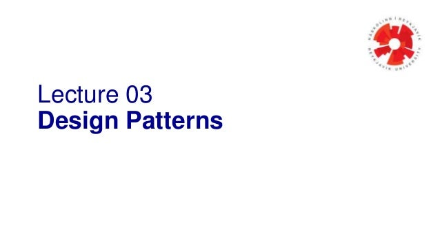 Lecture 03 Design Patterns