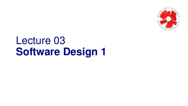 Lecture 03  Software Design 1