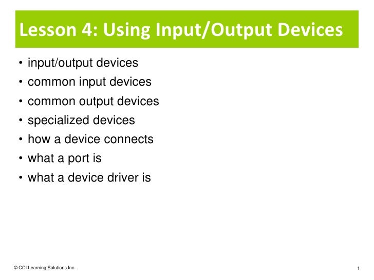 Lesson 4: Using Input/Output Devices  • input/output devices  • common input devices  • common output devices  • specializ...