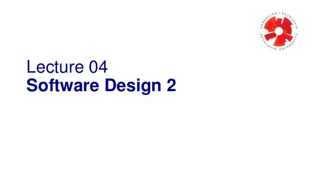 Lecture 04  Software Design 2
