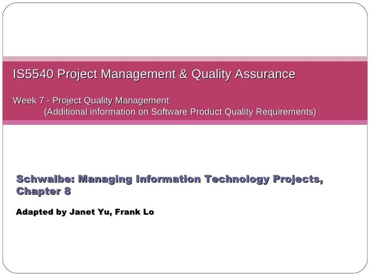 IS5540 Project Management & Quality Assurance Week 7 -  Project Quality Management   (Additional information on Software P...