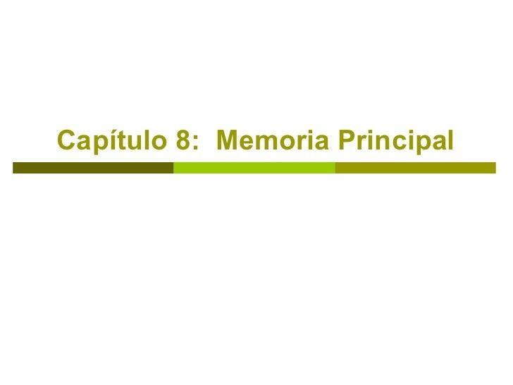 Capítulo 8:  Memoria Principal