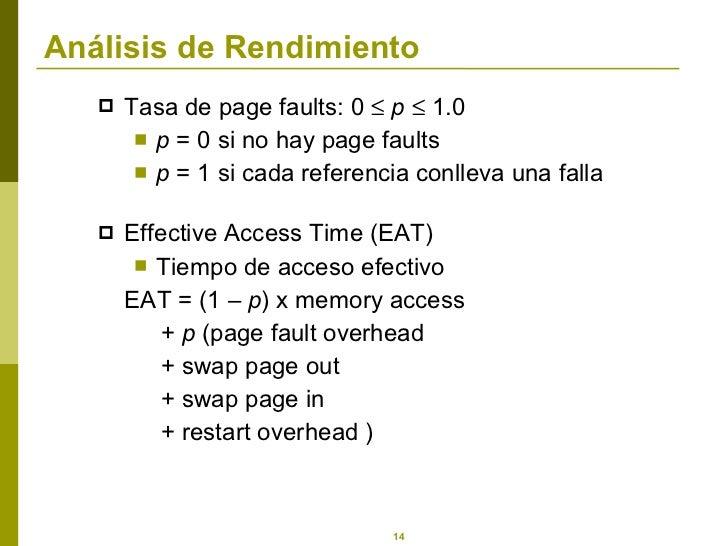 Análisis de Rendimiento <ul><li>Tasa de page faults: 0     p     1.0 </li></ul><ul><ul><li>p  = 0 si no hay page faults ...