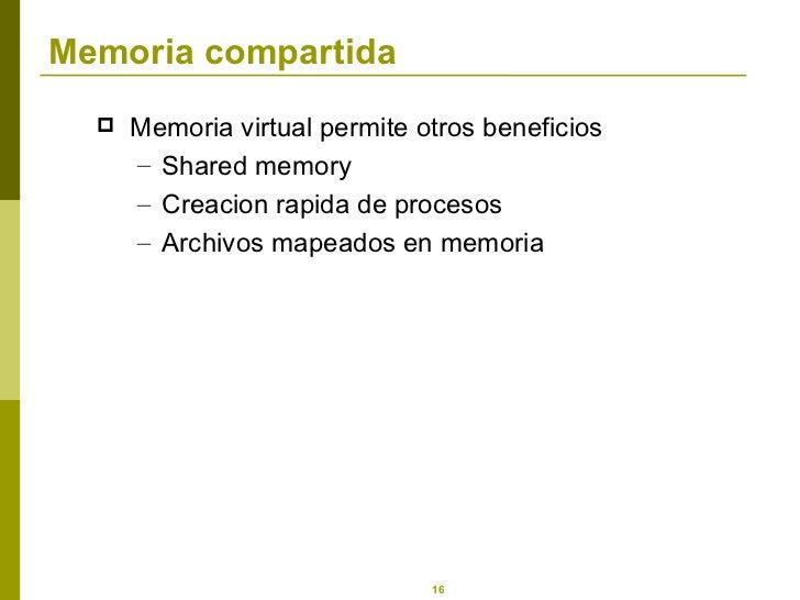 Memoria compartida <ul><li>Memoria virtual permite otros beneficios </li></ul><ul><ul><li>Shared memory </li></ul></ul><ul...