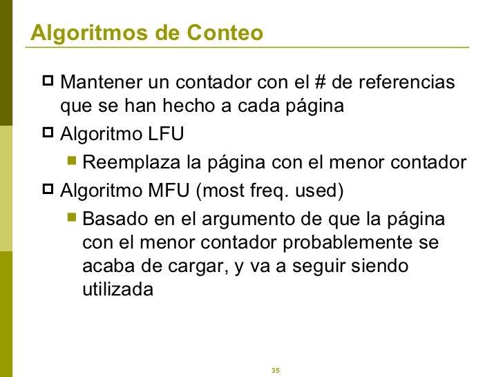 Algoritmos de Conteo <ul><li>Mantener un contador con el # de referencias que se han hecho a cada página </li></ul><ul><li...