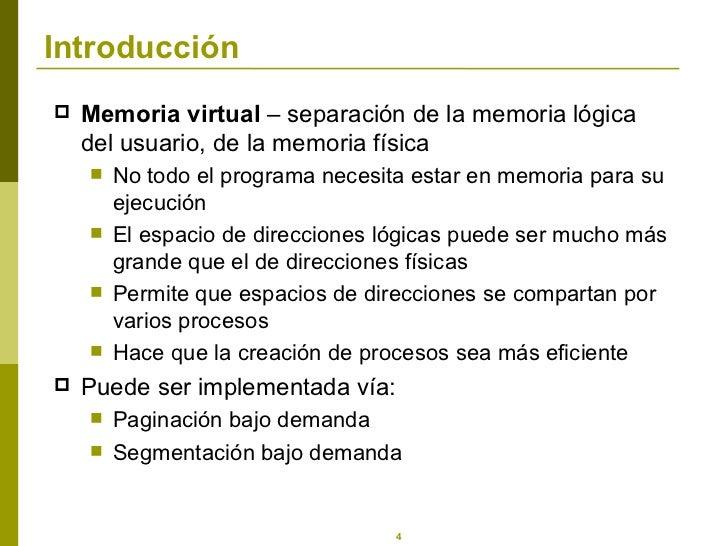Introducción <ul><li>Memoria virtual  – separación de la memoria lógica del usuario, de la memoria física </li></ul><ul><u...