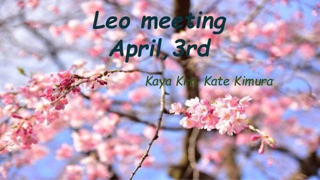 Leo meeting April,3rd Kaya Kim, Kate Kimura