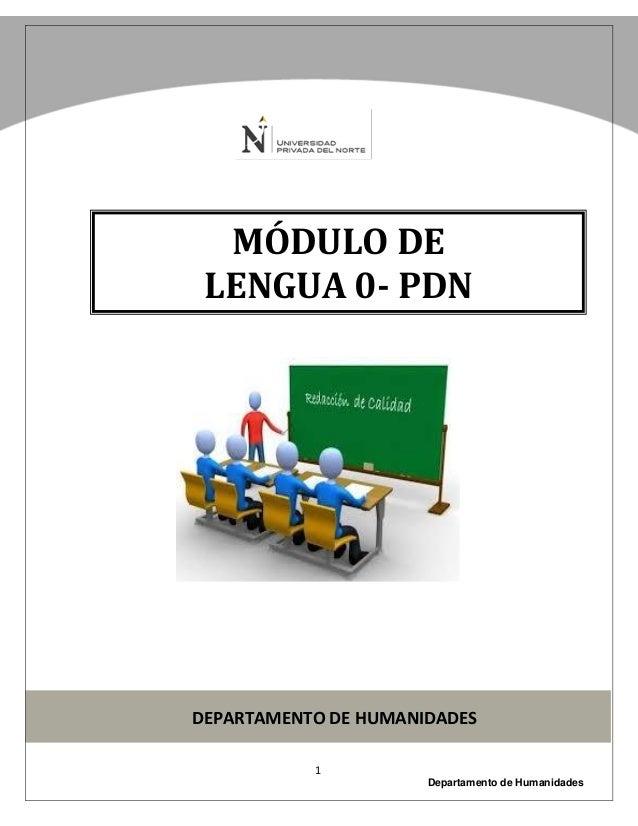 1 Departamento de Humanidades MÓDULO DE LENGUA 0- PDN DEPARTAMENTO DE HUMANIDADES