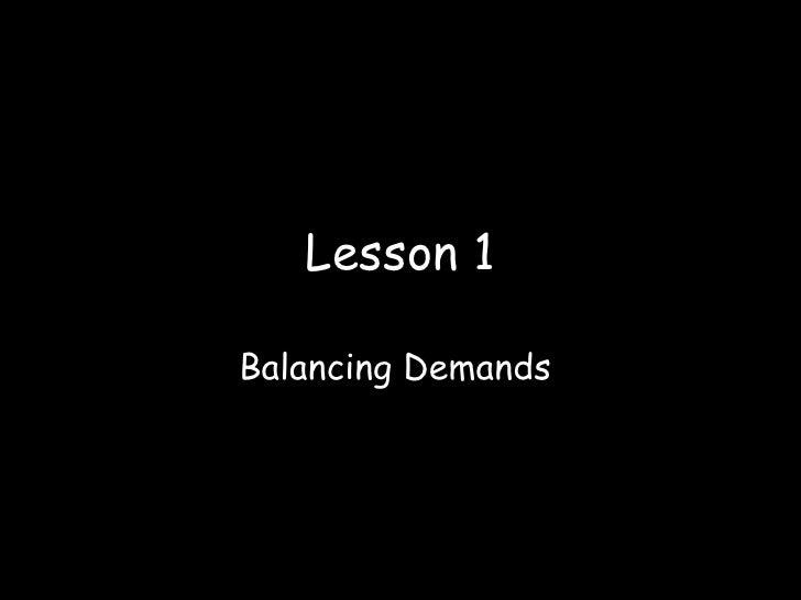 Lesson 1 Balancing Demands