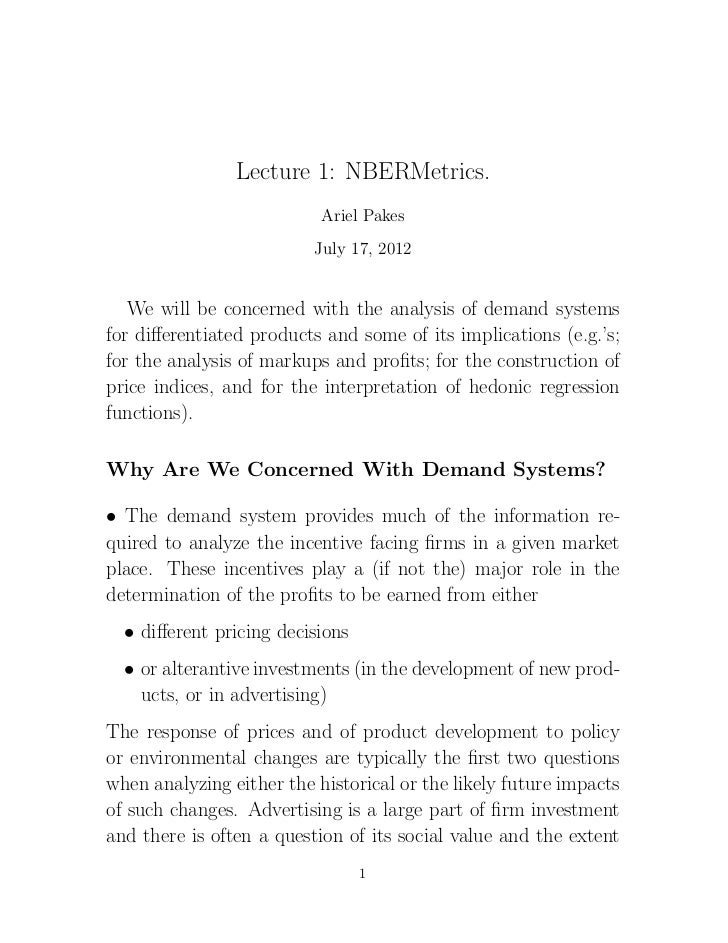 Lecture 1: NBERMetrics.                           Ariel Pakes                          July 17, 2012   We will be concerne...