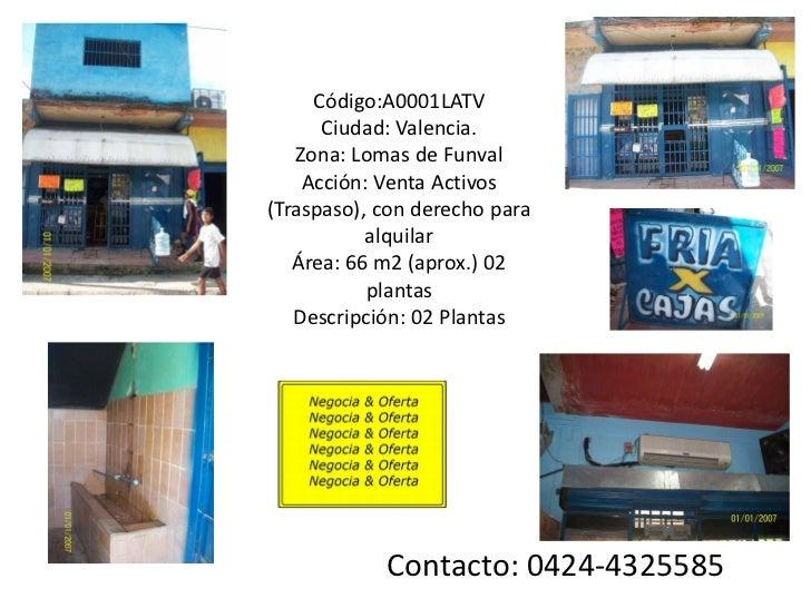 Código:A0001LATV      Ciudad: Valencia.   Zona: Lomas de Funval    Acción: Venta Activos(Traspaso), con derecho para      ...