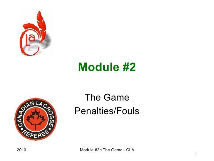 Module #2           The Game        Penalties/Fouls   2010    Module #2b The Game - CLA                                   ...