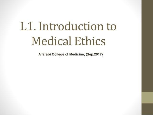 L1. Introduction to Medical Ethics Alfarabi College of Medicine, (Sep.2017)