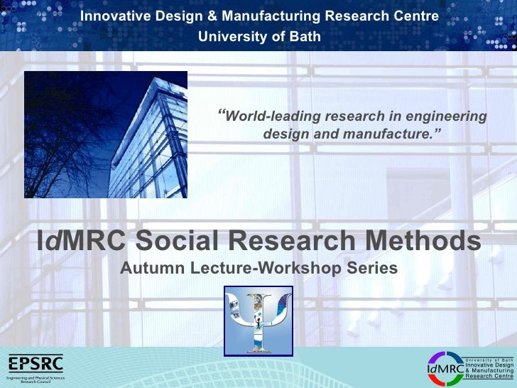 """Innovative Design & Manufacturing Research Centre                  University of Bath                    """"World-leading re..."""