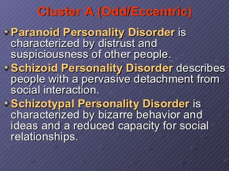 the complications of paranoid personality disorder A personality disorder, as defined in the diagnostic and statistical manual of the american psychiatric association, fourth edition, text revision stressful situations may often result in decompensation, revealing a previously unrecognized personality disorder indeed paranoid personality disorder.