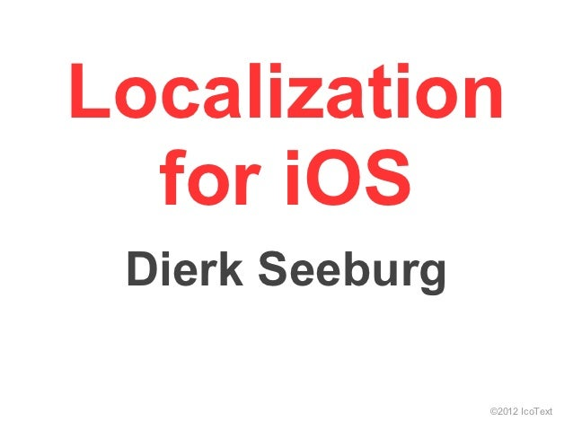 Localization  for iOS Dierk Seeburg                 ©2012 IcoText