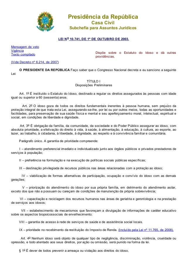 PresidênciadaRepública CasaCivil SubchefiaparaAssuntosJurídicos LEINo10.741,DE1ºDEOUTUBRODE2003. Mensagemde...
