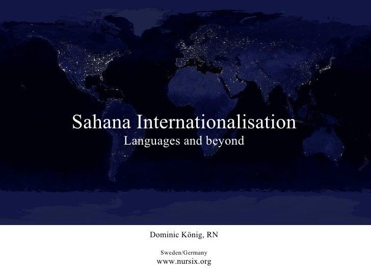 Sahana Internationalisation       Languages and beyond               Dominic König, RN              Sweden/Germany        ...