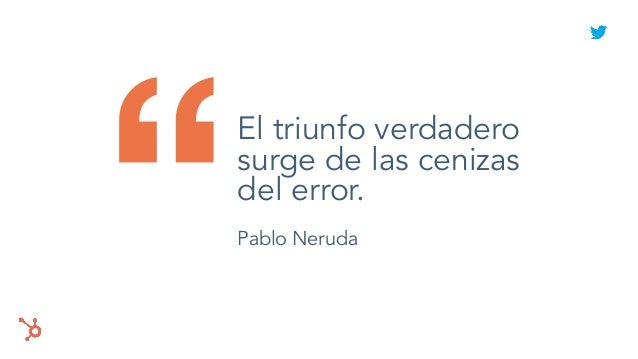 """""""El triunfo verdadero surge de las cenizas del error. Pablo Neruda"""