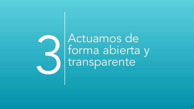 26 Actuamos de forma abierta y transparente 3
