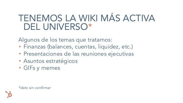 TENEMOS LA WIKI MÁS ACTIVA DEL UNIVERSO* Algunos de los temas que tratamos: • Finanzas (balances, cuentas, liquidez, etc.)...