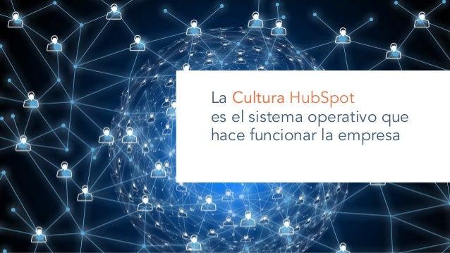 Cultura HubSpot - Cómo crear la mejor empresa posible Slide 3