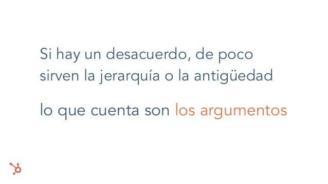 Si hay un desacuerdo, de poco sirven la jerarquía o la antigüedad lo que cuenta son los argumentos