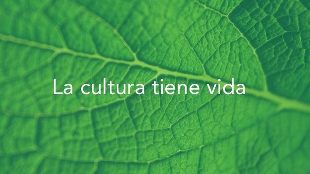 La cultura tiene vida