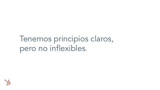 Tenemos principios claros, pero no inflexibles.